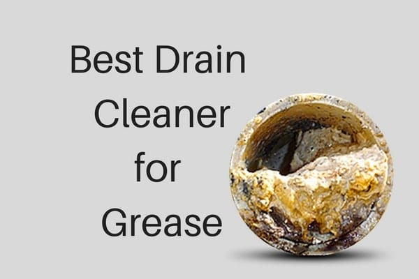 Are You One Of Those Folks Who Looking For An Answer To What Is The Best Drain Cleaner Grease Don T Feel Ashamed As Aren Only